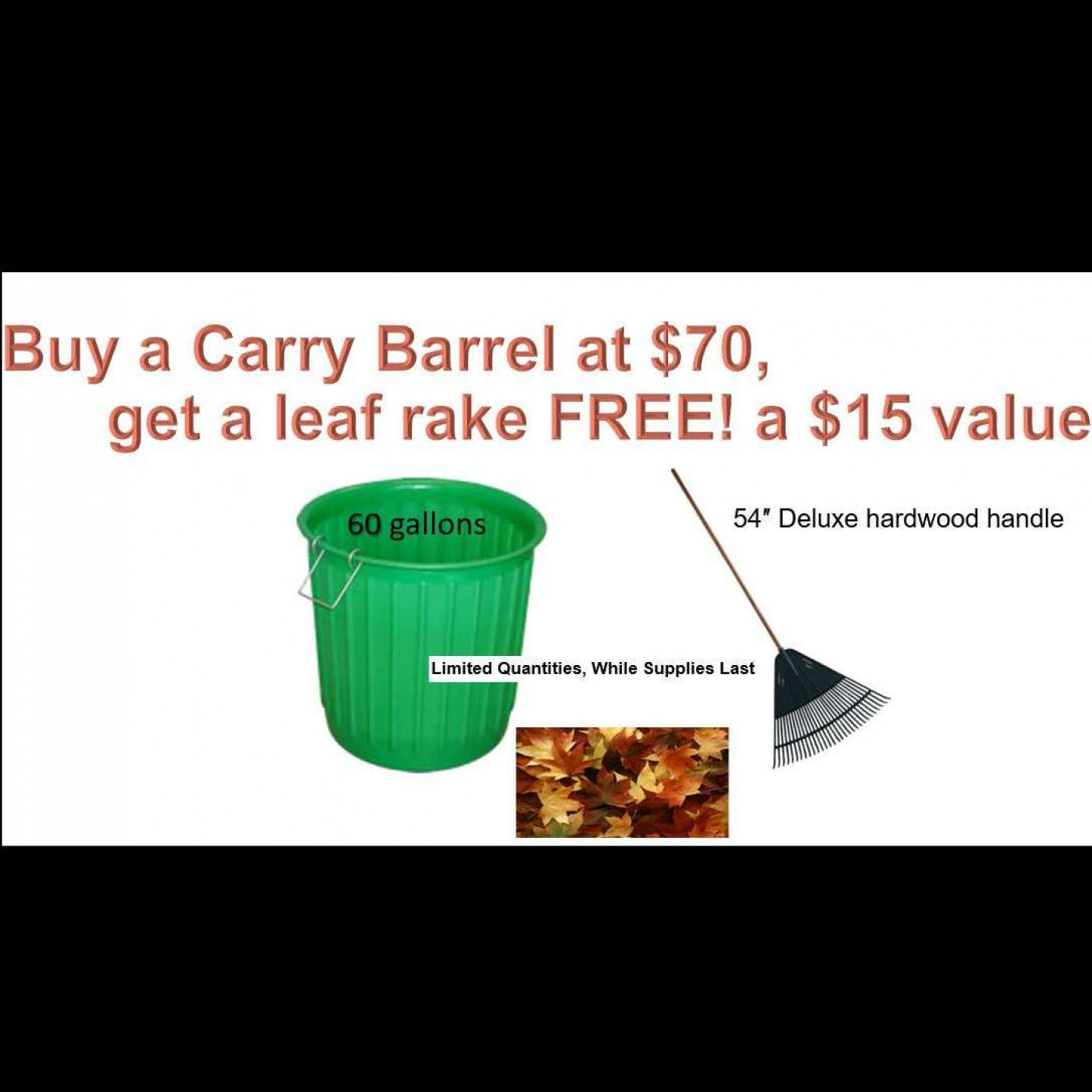 Buy a Carry Barrel at $70, Get a Leaf Rake FREE! a $15 value